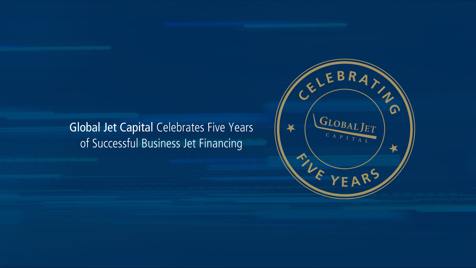 Global Jet Capital Celebrates Five Years of Successful Business Jet Financing